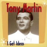 Tony Martin - I Get Ideas